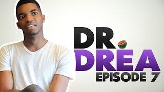 Dr. Drea: Episode 7 feat. Kingsley