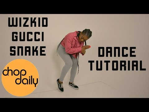 StarBoy Ft WizKid & Slimcase - Gucci Snake (Dance Tutorial) | Chop Daily