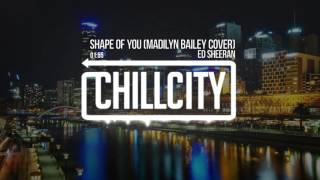 Ed Sheeran - Shape Of You (Madilyn Bailey Cover) [soulecist. Edit]