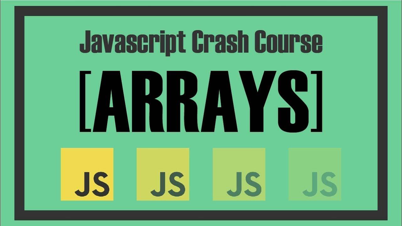 JavaScript Crash Course For Beginners | Arrays