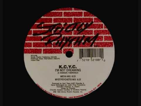 K.C.Y.C. - I'm Not Dreaming (Mystipsychotic Mix)