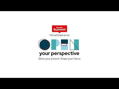 Open your perspective: Red Hat Summit 2021 Virtual Experience