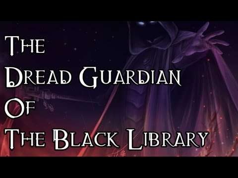 The Dread Guardian Of The Black Library - 40K Theories