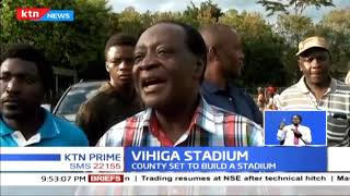 Vihiga County plans to put up a state of the art stadium