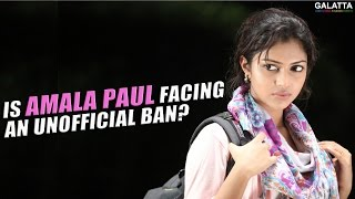 Is Amala Paul facing an unofficial ban?