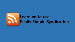 Learing to use Really Simple Syndication