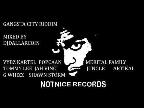 DOWNLOAD GANGSTA CITY RIDDIM MIX 2018 - NOTNICE RECORDS