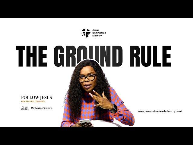 Follow Jesus Episode 1-The Ground Rule