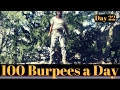 100 Burpees back to back, Day 22