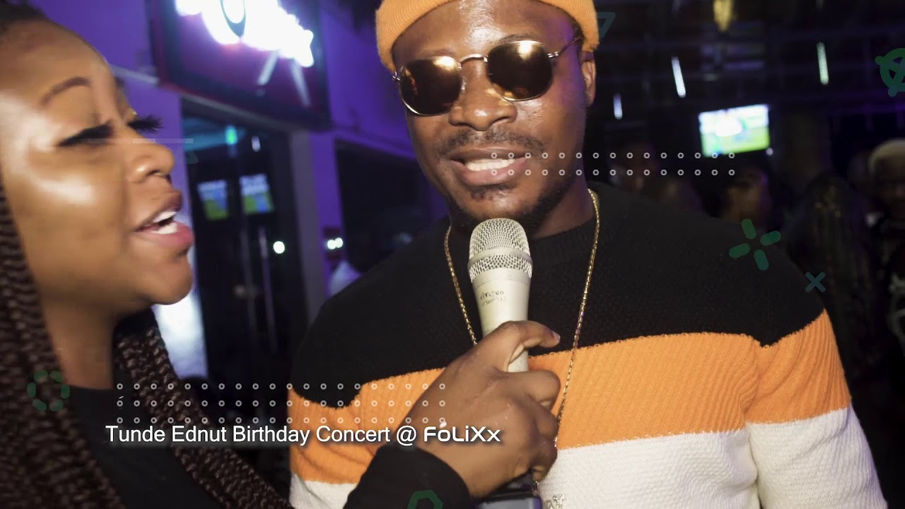 Tunde Ednut Lagos Birthday Concert At Folixx Lounge Youtube A special surprise from heaven. youtube