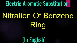 Nitration Of Benzene Ring