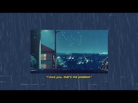 i love you, that's the problem
