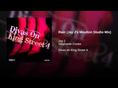 Rain (Jay J's Moulton Studio Mix)