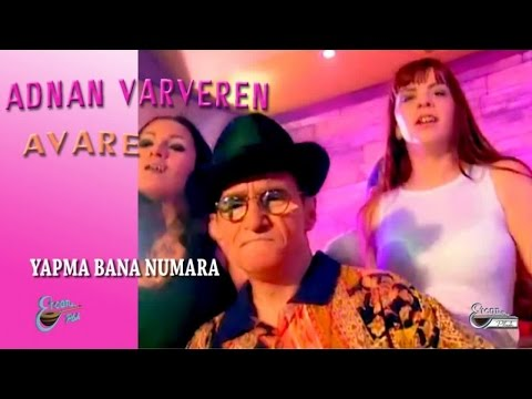 ADNAN VARVEREN - YAPMA BANA NUMARA