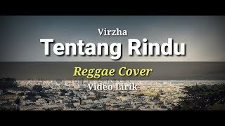 Tentang Rindu - Virzha (Reggae Cover) Video Lirik