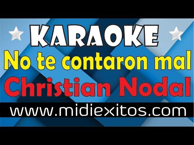 No te contaron mal | Christian Nodal | Karaoke [HD] y Midi