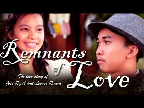Remnants of Love (The Love Story of Jose Rizal and Leonor Rivera)