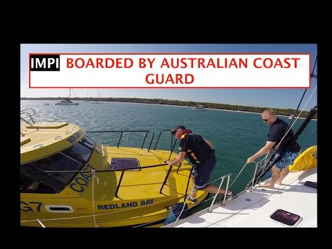 Ep 6 AUSTRALIA - BOARDED BY COAST GUARD