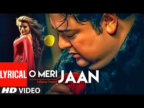Adnan Sami O Meri Jaan  Lyrical    Teri Kasam  Feat Amisha Patel  Super Hit Romantic Song