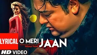 "Adnan Sami ""O Meri Jaan"" Lyrical 