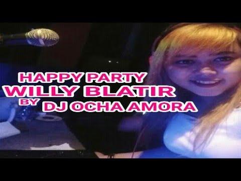 HAPPY PARTY WILLY BLATIR 26 THANKS ABI MANYU 93 DJ OCHA ON THE MIX