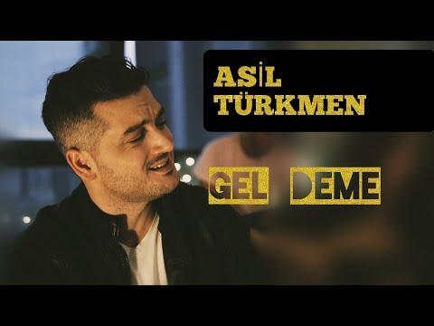 Asil Türkmen - Gel Deme