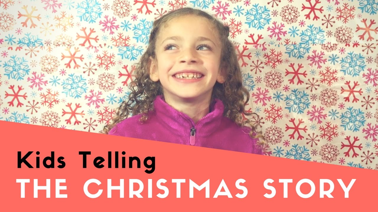 Kids Telling The Christmas Story - YouTube