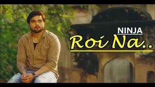 Roi Na Ninja | Shiddat | Nirmaan | Goldboy | Lyrics Video Song | Latest Punjabi Songs 2017