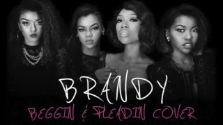 Brandy - Beggin & Pleading (Acapella Cover by GLAMOUR)