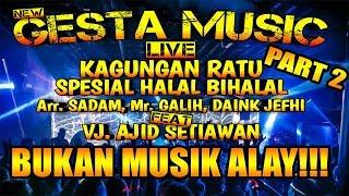 Gambar cover GESTA MUSIC LIVE KAGUNGAN RATU SPESIAL HALAL BIHALAL  - REMIX LAMPUNG 2019 PART 2 || Aahheee