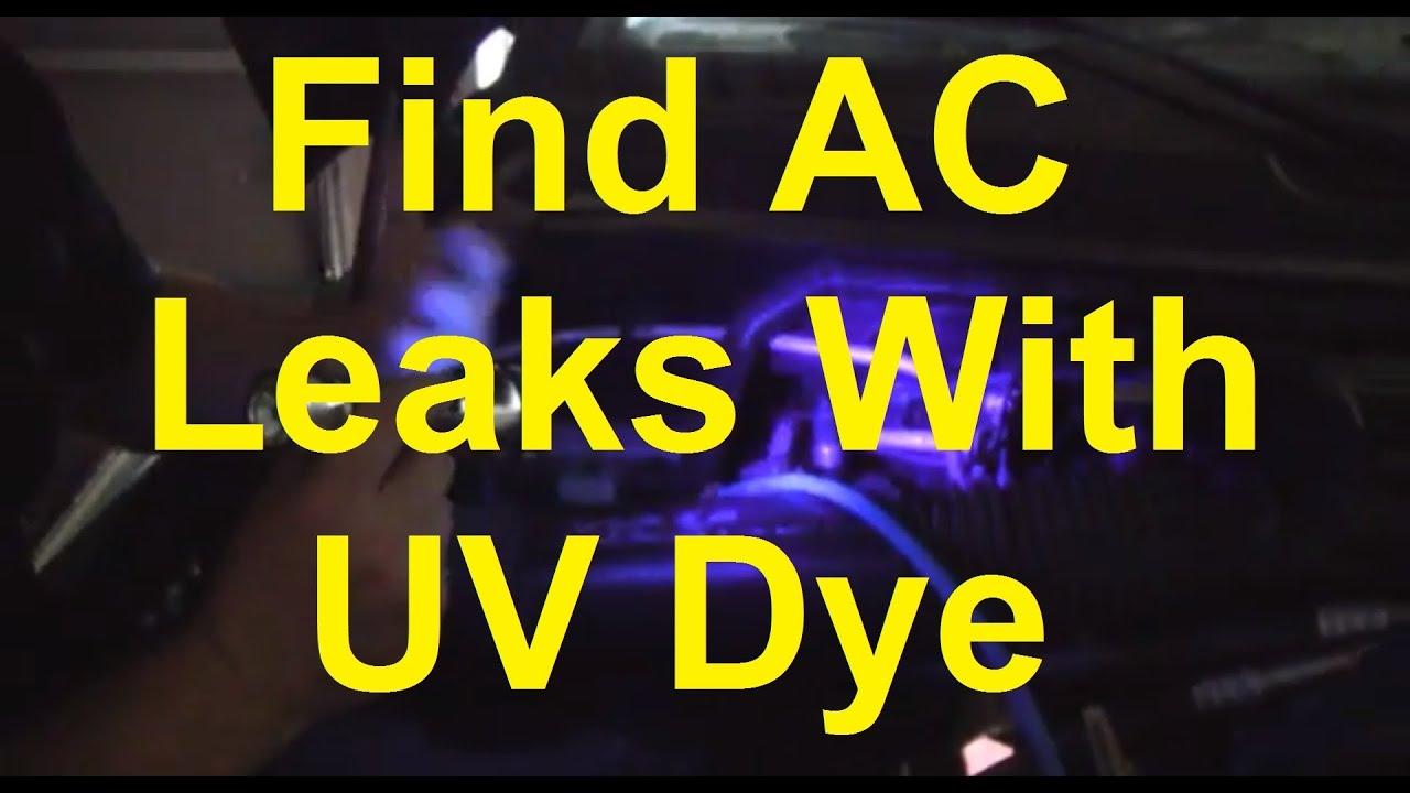 How To Find An Ac Leak With Uv Dye Youtube