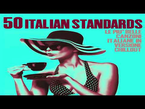 Top 50 Italian Songs of all time  Chillout, Jazz and Lounge Music