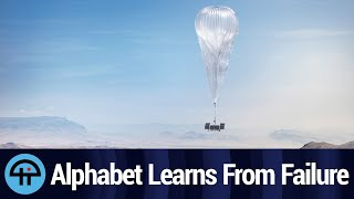 Alphabet Learns From Project Loon Failure