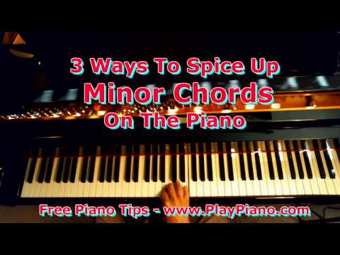 3 Ways To Spice Up Minor Chords On The Piano
