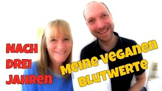 Blutwerte vegan nach 2,5 Jahren veganer Ernährung (B12, D3, Cholesterin, Zucker etc.) [VEGAN]