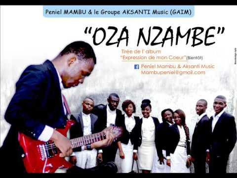 """""""OZA NZAMBE""""(Version officielle) - Peniel MAMBU- GROUPE AKSANTI MUSIC"""