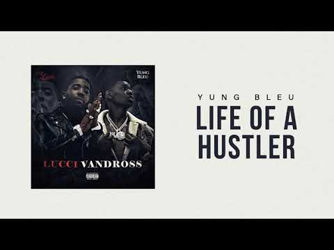 """Yung Bleu x YFN Lucci """"Life Of A Hustler"""" (Official Audio)"""