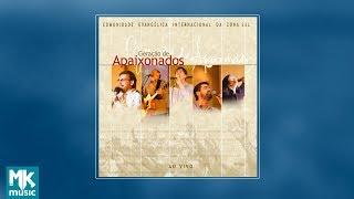 💿 Comunidade Evangélica Internacional da Zona Sul - Geração de Apaixonados (CD COMPLETO)