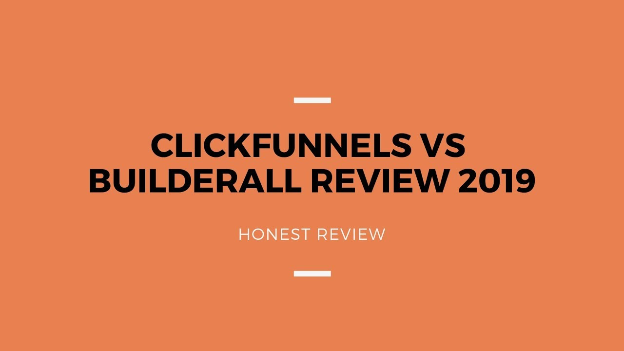 Honest ClickFunnels Vs Builderall Review 2019 | Pros & Cons | Which Is Best For Affiliate Market