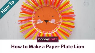 How to Make a Paper Plate Lion | Kids Craft | Hobbycraft