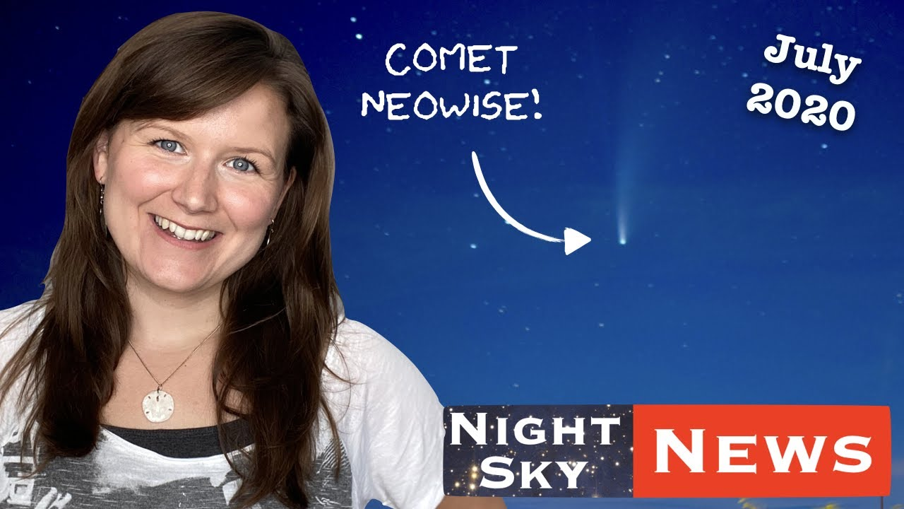 How to spot Comet NEOWISE, plus the largest 3D map of the Universe | Night Sky News July 20