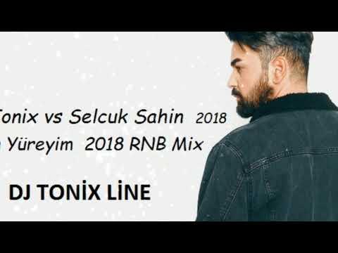 Dj Tonix vs Selcuk Sahin   Yan Yuregim  2018 RNB Full Mix