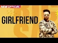 Girlfriend (Full Song) Lyrics| Rick Sandhu| Lyrics| Latest Punjabi Song 2017