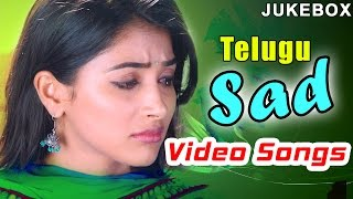 Telugu Back 2 Back Sad Video Songs - Telugu Video Songs Jukebox