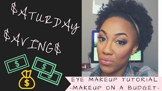 Saturday Savings | Makeup On A Budget | Makeup Tutorial