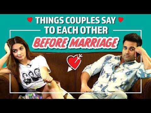 Things Couples Say To Each Other Before Marriage | Ft : Kriti Kharbanda & Pulkit Samrat