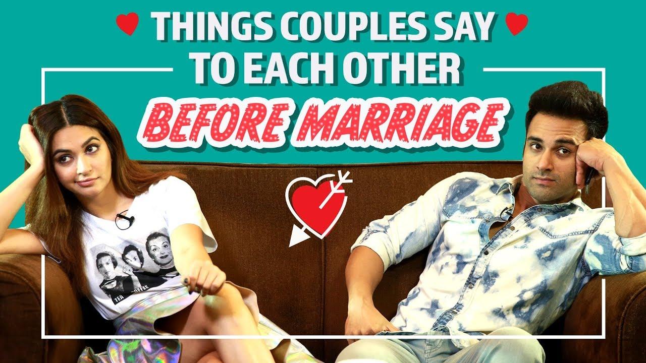 Things Couples Say To Each Other Before Marriage   Ft : Kriti Kharbanda & Pulkit Samrat