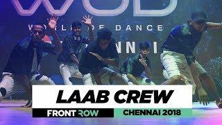 LAAB Crew | FrontRow | World of Dance Chennai 2018 | #WODCHENNAI18