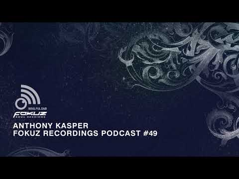 Liquid Drum & Bass Podcast 49 Anthony Kasper [Fokuz Recordings]