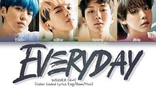 WINNER (위너) - EVERYDAY (Color Coded Lyrics Eng/Rom/Han)